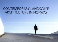 CONTEMPORARY LANDSCAPE ARCHITECTURE IN NORWAY