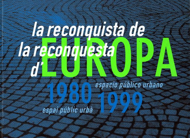 RECONQUESTA D´EUROPA 1980-1999
